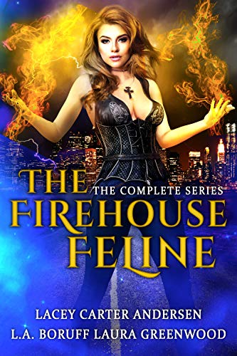 The Firehouse Feline Boxed Set Laura Greenwood L.A. Boruff Lacey Carter Andersen