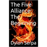 The Five Alliance: The Beginning (English Edition)