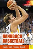 Handbuch Basketball: Technik - Taktik - Training - Methodik