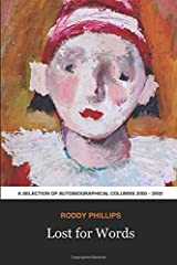 Lost for Words: A Selection of Autobiographical Columns 2000 - 2002 (Roddy Phillips' Columns) Paperback