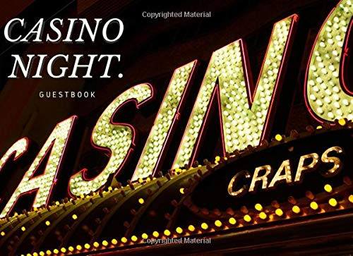 Casino Night Guestbook: Gaming Guest Book with Casino Cover for Birthday Party, Bachelor or Bridal Shower, Wedding, Baby Shower, Anniversary and Parties or Business and Networking Events