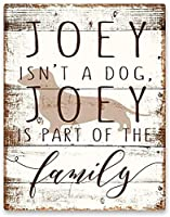 Joey Isnt a Dog Vintage Metal Tin Sign Man Cave for Men Women、Wall Decor for Bars、wc、Restaurants、cafes Pubs、12x8 Inch