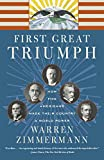 First Great Triumph: How Five American s Made Their Country a World Power
