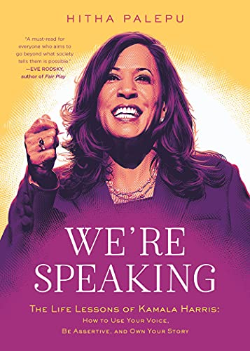 We're Speaking: The Life Lessons of Kamala Harris: How to Use Your Voice, Be Assertive, and Own Your Story
