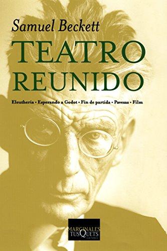 Teatro reunido: Eleutheria · Esperando a Godot · Fin de partida · Pavesas · Film: 2