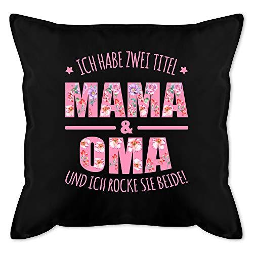 Muttertagsgeschenk Kissen - Ich habe zwei Titel: Mama & Oma und ich rocke sie beide floral rosa - Unisize - Schwarz - ich habe 2 titel mama und oma kissen - GURLI Kissen mit Füllung - Kissen 50x50 cm