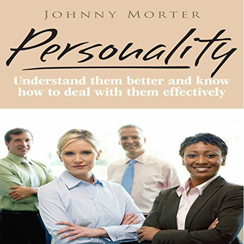 Personality: Understand Others Better and Know How to Deal with Them Effectively audiobook cover art