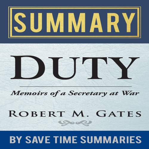 'Duty: Memoirs of a Secretary at War' by Robert M. Gates - Summary, Review & Analysis audiobook cover art