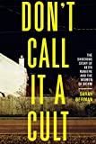 Image of Don't Call it a Cult: The Shocking Story of Keith Raniere and the Women of NXIVM