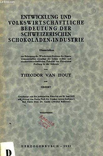 ENTWICKLUNG UND VOLKSWIRTSCHAFTLICHE BEDEUTUNG DER SCHWEIZERISCHEN SCHOKOLADEN-INDUSTRIE (DISSERTATION)