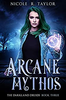 Arcane Mythos (The Darkland Druids Book 3) by [Nicole R Taylor]