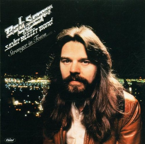 Seger,Bob & the Silver Bullet Band: Stranger in Town (Remastered) (Audio CD (Remastered))
