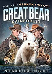 Great Bear Rainforest (Travels with Gannon & Wyatt) by Pattie Wheeler and Keith Hemstreet