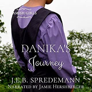 Danika's Journey     Amish Girls, Book 2              By:                                                                                                                                 J.E.B. Spredemann                               Narrated by:                                                                                                                                 Jamie Hershberger                      Length: 3 hrs and 41 mins     2 ratings     Overall 3.5