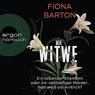Die Witwe                   Autor:                                                                                                                                 Fiona Barton                               Sprecher:                                                                                                                                 Andrea Sawatzki,                                                                                        Dietmar Wunder,                                                                                        Tanja Geke,                   und andere                 Spieldauer: 10 Std. und 49 Min.     1.042 Bewertungen     Gesamt 4,2