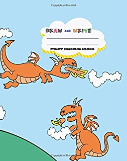 DRAW and WRITE primary composition notebook, 8 x 10 inch 200 page,Cute Dragon fly on blue sky: Kids composition book journal for kindergarten first, 2nd, 3rd and 4th grade