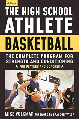 The High School Athlete: Basketball: The Complete Fitness Program for Development and Conditioning