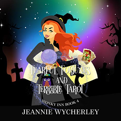 Fearful Fortunes and Terrible Tarot: Wonky Inn, Book 4