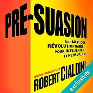 Pré-suasion     Une méthode révolutionnaire pour influencer et persuader              By:                                                                                                                                 Robert B. Cialdini                               Narrated by:                                                                                                                                 Bertrand Maudet                      Length: 8 hrs and 5 mins     2 ratings     Overall 3.0
