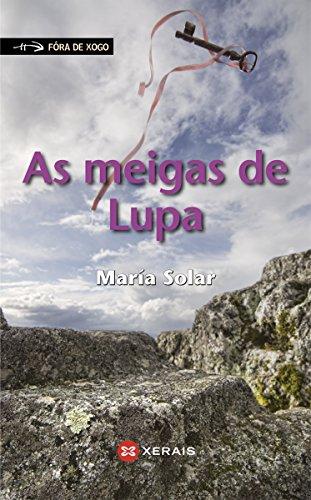 As meigas de Lupa (INFANTIL E XUVENIL - FÓRA DE XOGO E-book) (Galician Edition)