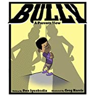 Bully: A Parent's View (Bully Series Book 3)