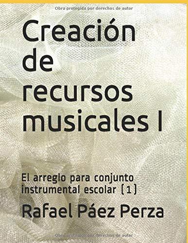 Creación de recursos musicales I: El arreglo para conjunto instrumental escolar (1)