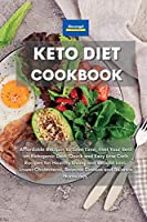 Keto Diet Cookbook: Affordable Recipes to Save Time, Feel Your Best on Ketogenic Diet. Quick and Easy Low Carb Recipes for Healthy Living and Weight Loss. Lower Cholesterol, Reverse Disease and Balance Hormones.