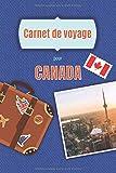 Carnet de voyage pour Canada: Vos souvenirs de voyage au CANADA, Québec, Montréal, Toronto … dans un journal format A5 6x9 pouce avec vos planning, adresse à visiter, liste de vos achat