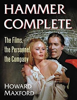 Hammer Complete  The Films the Personnel the Company