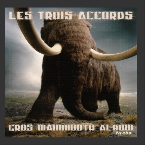 Gros Mammouth Album by 3 Accords