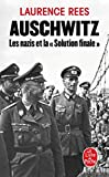 Auschwitz - Les nazis et la Solution finale