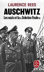 Auschwitz - Les nazis et la Solution finale de Laurence Rees