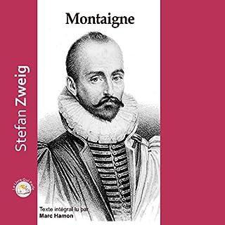 Montaigne                   De :                                                                                                                                 Stefan Zweig                               Lu par :                                                                                                                                 Marc Hamon                      Durée : 2 h et 47 min     28 notations     Global 4,5