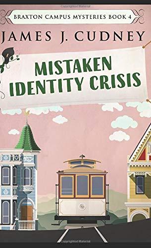 Mistaken Identity Crisis: Pocket Book Edition (Braxton Campus Mysteries)