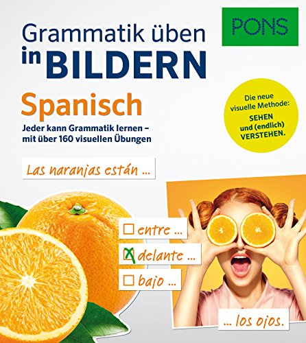 PONS Grammatik üben in Bildern Spanisch: Das Übungsbuch zur Grammatik in Bildern - mit über 190 visuellen Übungen: Jeder kann Grammatik lernen - mit über 160 visuellen Übungen