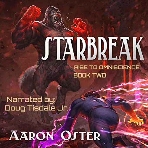 Starbreak     Rise to Omniscience, Book 2              By:                                                                                                                                 Aaron Oster                               Narrated by:                                                                                                                                 Doug Tisdale Jr.                      Length: 12 hrs and 6 mins     134 ratings     Overall 4.7