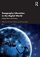 Geography Education in the Digital World: Linking Theory and Practice