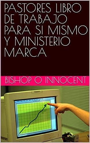PASTORES LIBRO DE TRABAJO PARA SI MISMO Y MINISTERIO MARCA
