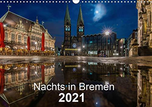 Nachts in Bremen (Wandkalender 2021 DIN A3 quer)