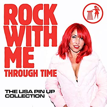 Rock With Me Through Time