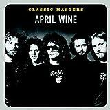 Songtexte von April Wine - Classic Masters