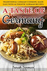 A Taste of Germany: Traditional German Cooking Made Easy with Authentic German Recipes (Best Recipes from Around the World) ペーパーバック
