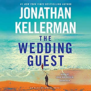 The Wedding Guest     An Alex Delaware Novel              By:                                                                                                                                 Jonathan Kellerman                               Narrated by:                                                                                                                                 John Rubinstein                      Length: 12 hrs and 20 mins     1,209 ratings     Overall 4.3