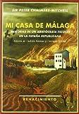Mi Casa De Malaga: Memorias de un aristócrata escocés en la España republicana (Biblioteca Histórica)