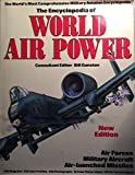 Encyclopedia Of World Air Power: Revised Edition
