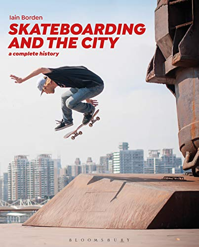 Skateboarding and the City: A Complete History (English Edition)