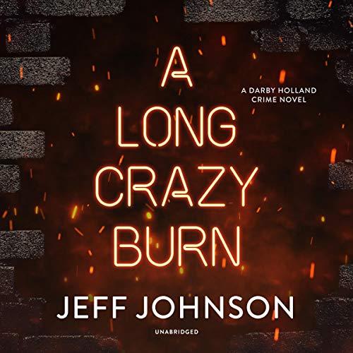 A Long Crazy Burn     A Darby Holland Crime Novel               De :                                                                                                                                 Jeff Johnson                               Lu par :                                                                                                                                 Keith Szarabajka                      Durée : 8 h et 25 min     Pas de notations     Global 0,0
