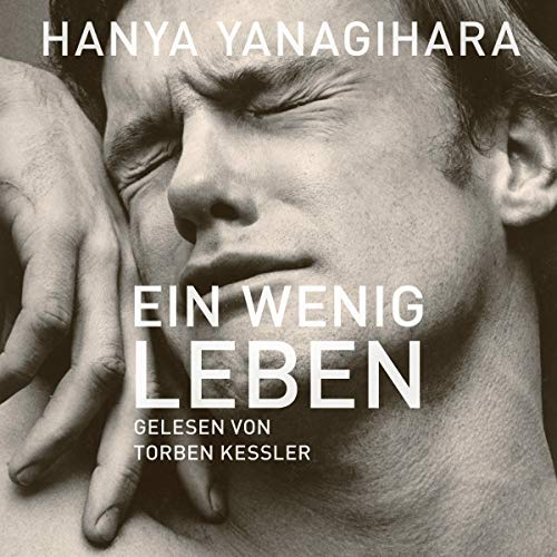 Ein wenig Leben                   By:                                                                                                                                 Hanya Yanagihara                               Narrated by:                                                                                                                                 Torben Kessler                      Length: 33 hrs and 46 mins     1 rating     Overall 5.0