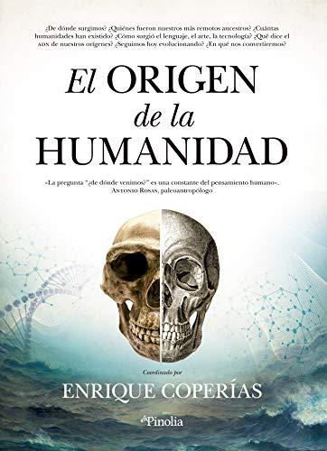 El origen de la humanidad; La gran aventura evolutiva de nuestra especie (Divulgación)