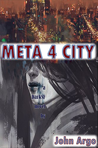 Meta 4 City: (Metaphor City) A glistening dystopia, a romantic thriller with rain, guns, and spies, set in a game board city of your dreams. (DarkSF) (English Edition)